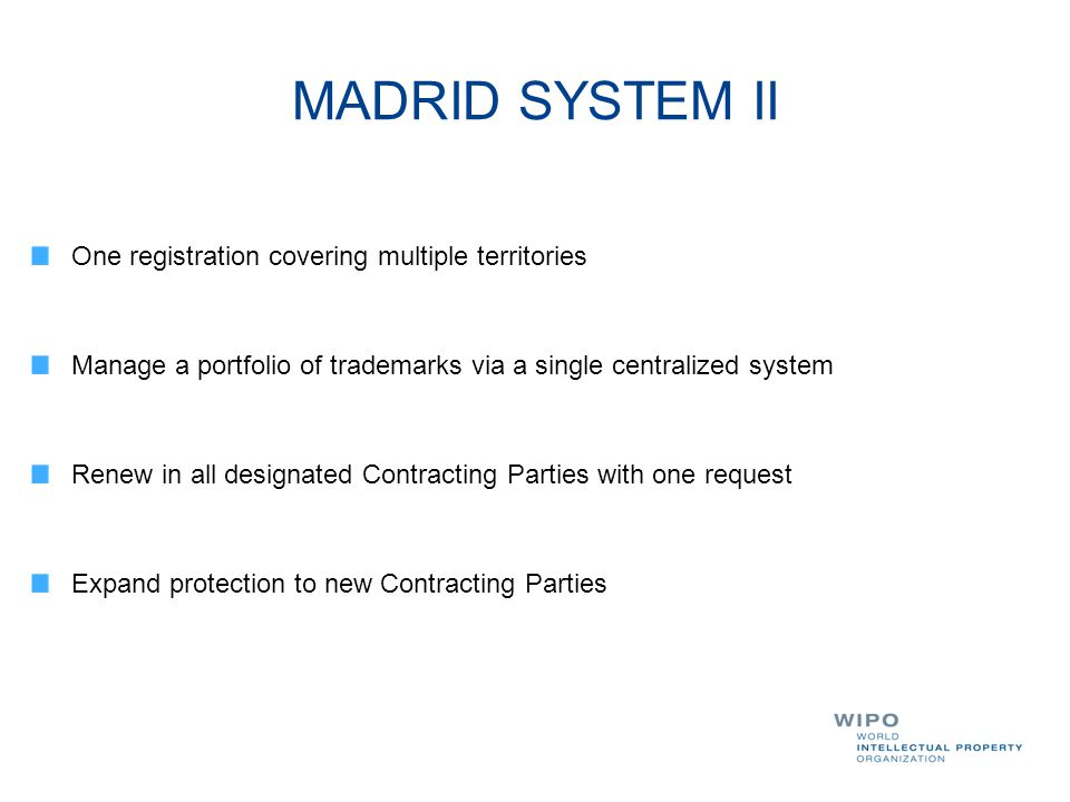 MADRID SYSTEM II One registration covering multiple territories