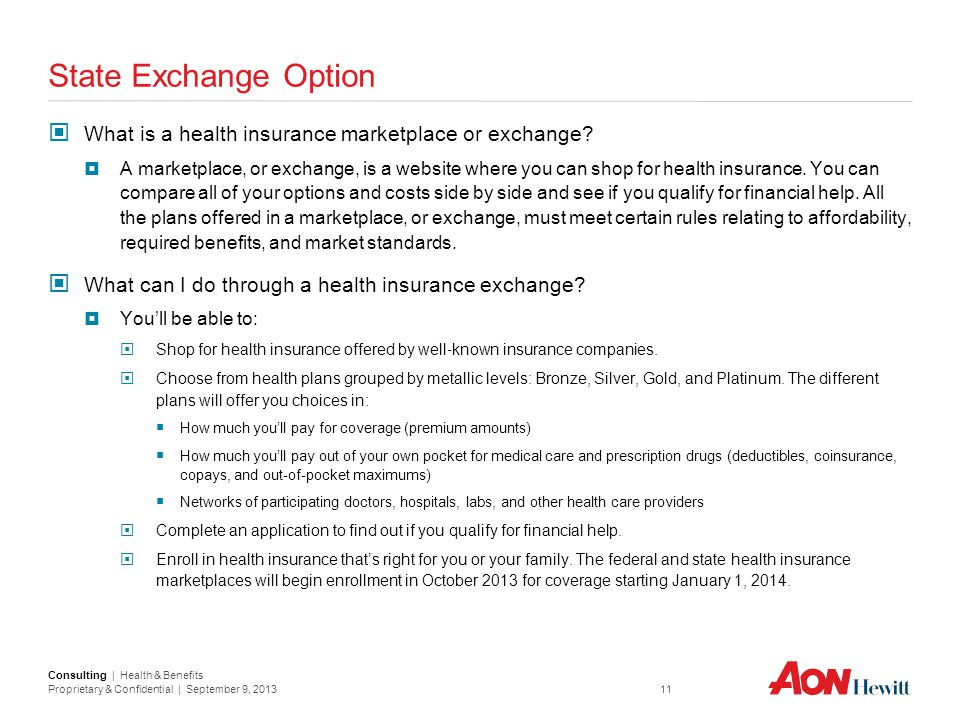 State Exchange Option What is a health insurance marketplace or exchange