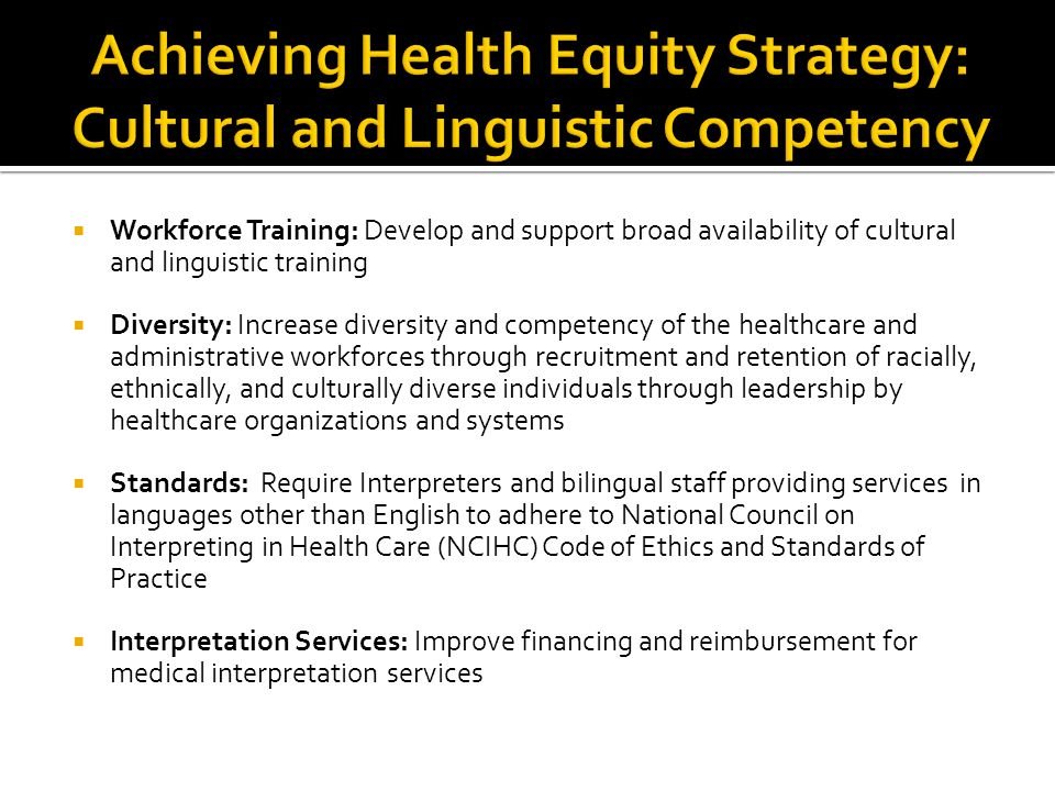 Achieving Health Equity Strategy: Cultural and Linguistic Competency