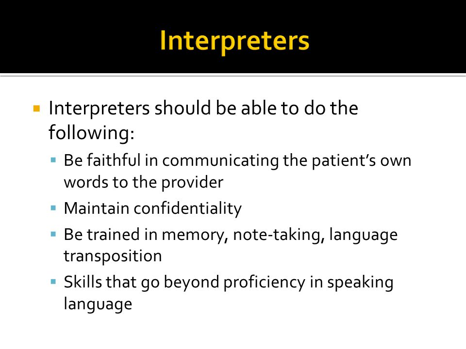 Interpreters Interpreters should be able to do the following: