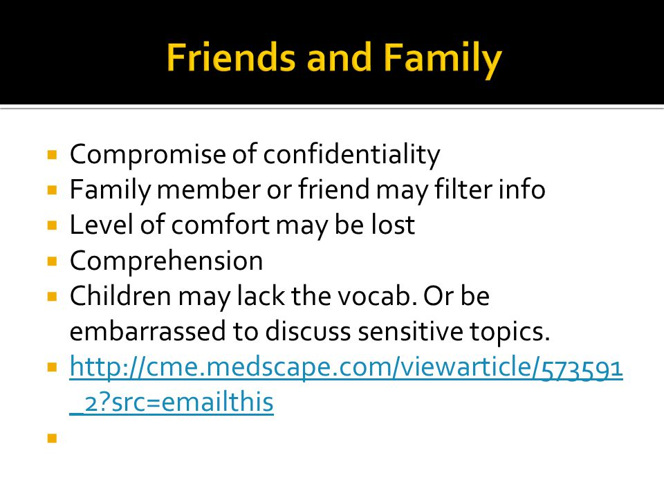 Friends and Family Compromise of confidentiality