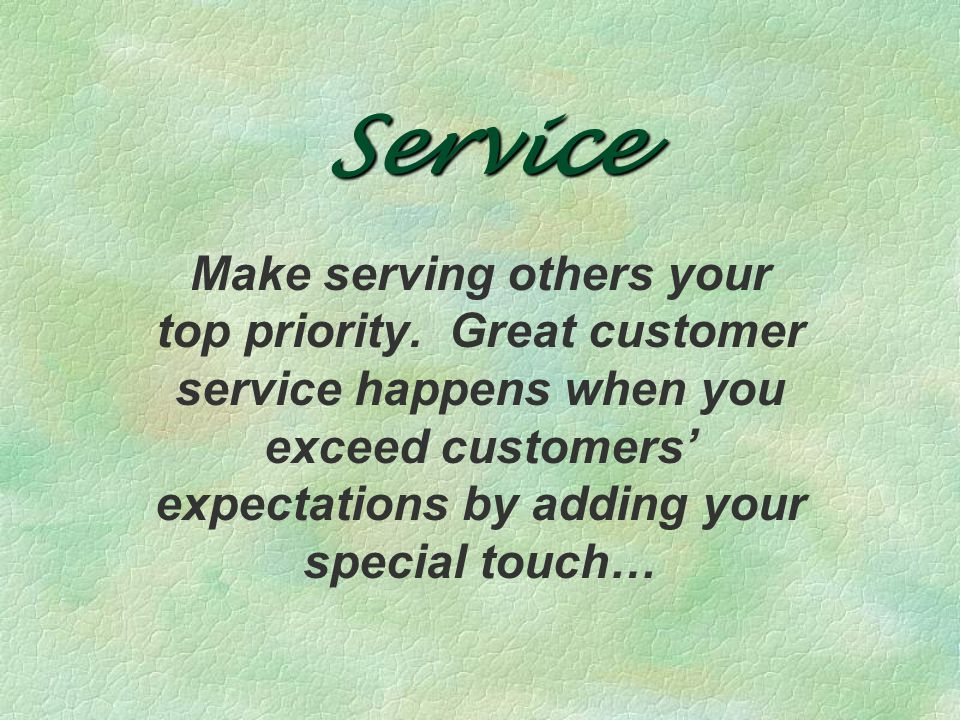 Service Make serving others your top priority.