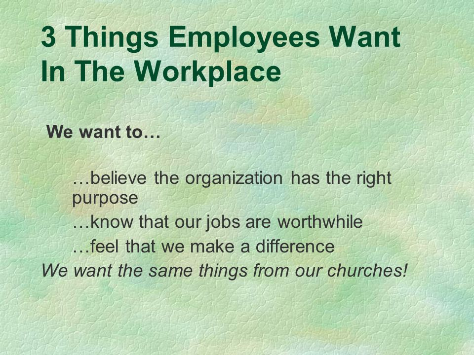 3 Things Employees Want In The Workplace