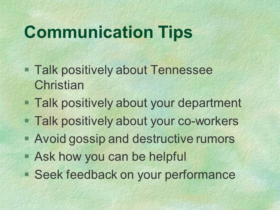 Communication Tips Talk positively about Tennessee Christian