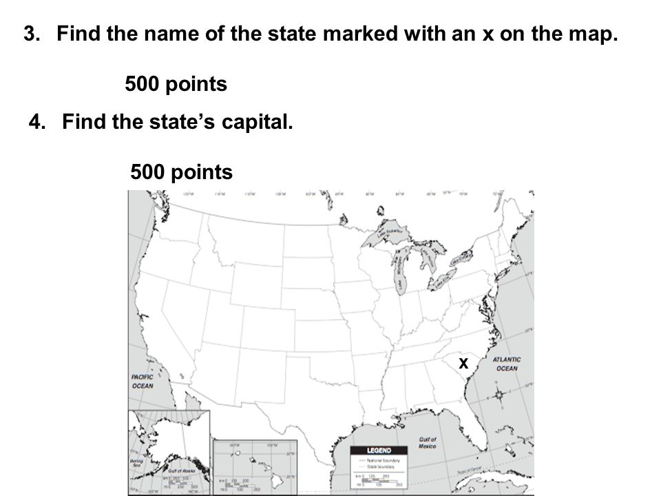 Find the name of the state marked with an x on the map. 500 points