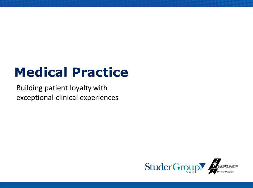 Building patient loyalty with exceptional clinical experiences