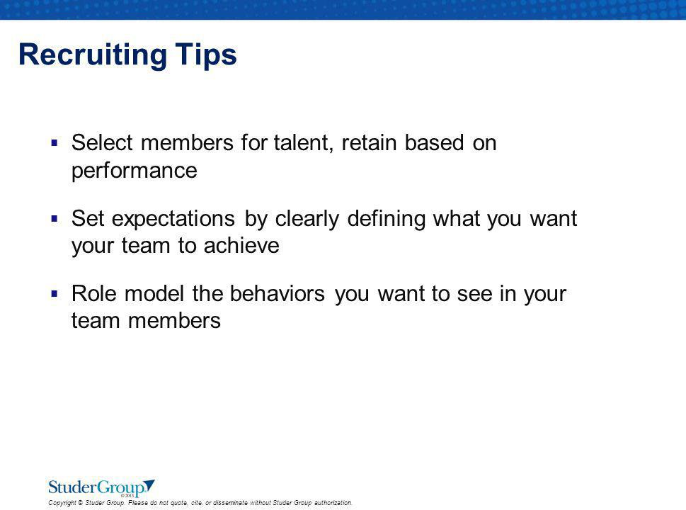 Recruiting Tips Select members for talent, retain based on performance