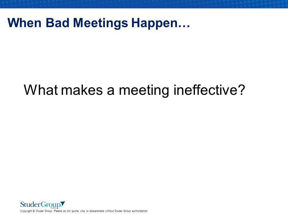 When Bad Meetings Happen…