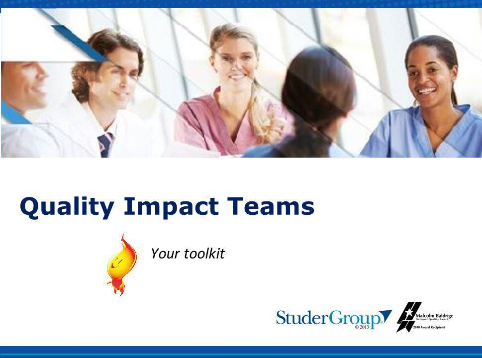 Quality Impact Teams Your toolkit www.studergroup.com