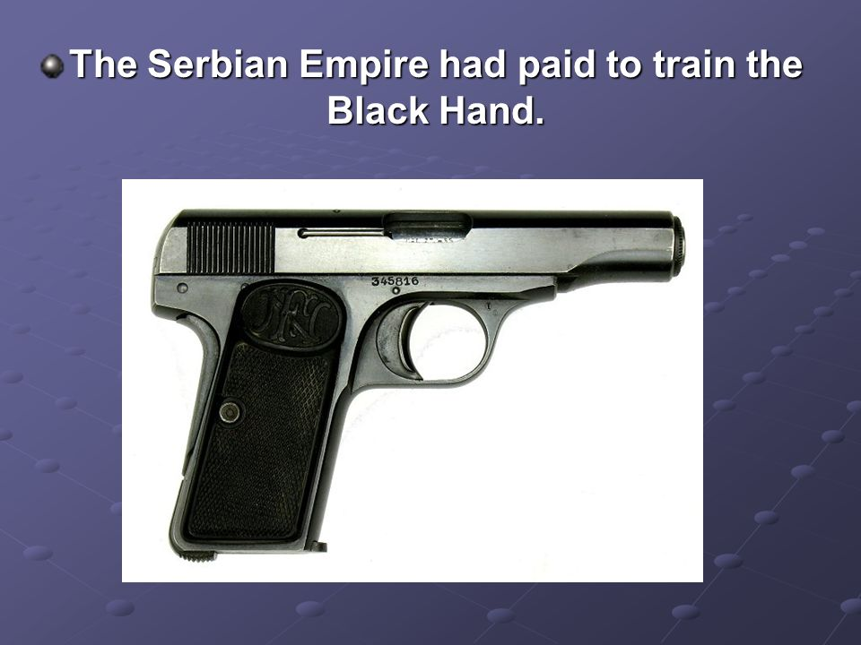 The Serbian Empire had paid to train the Black Hand.