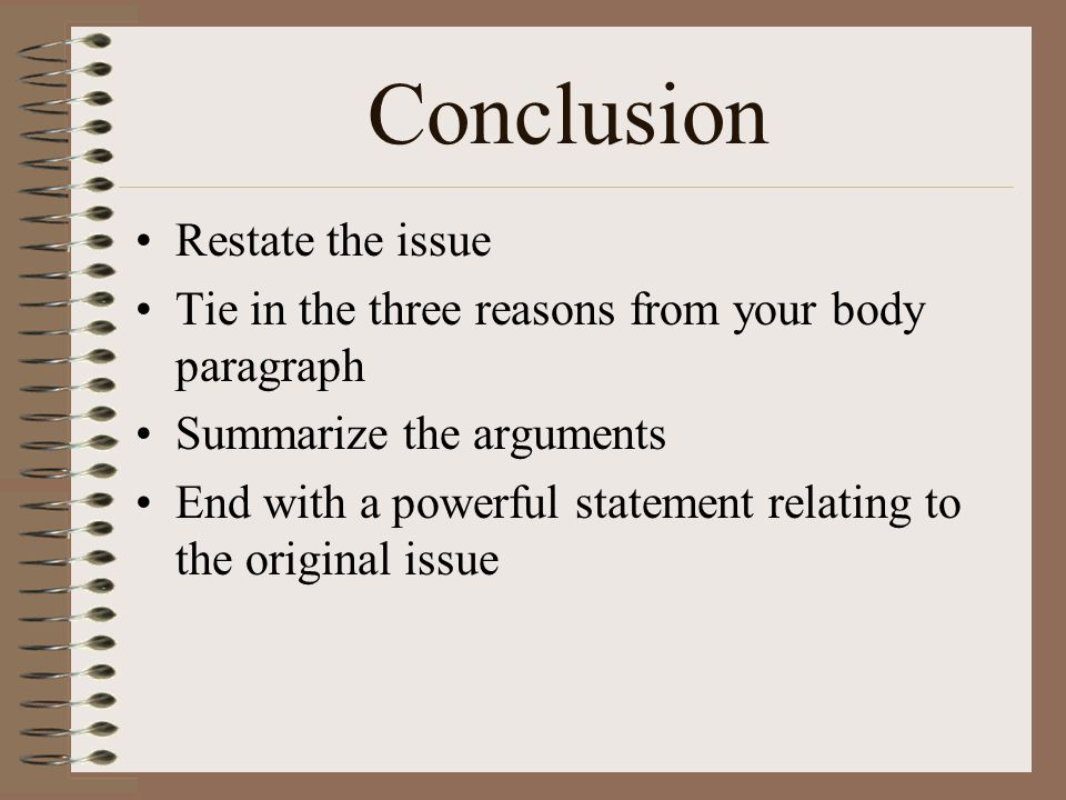 Conclusion Restate the issue
