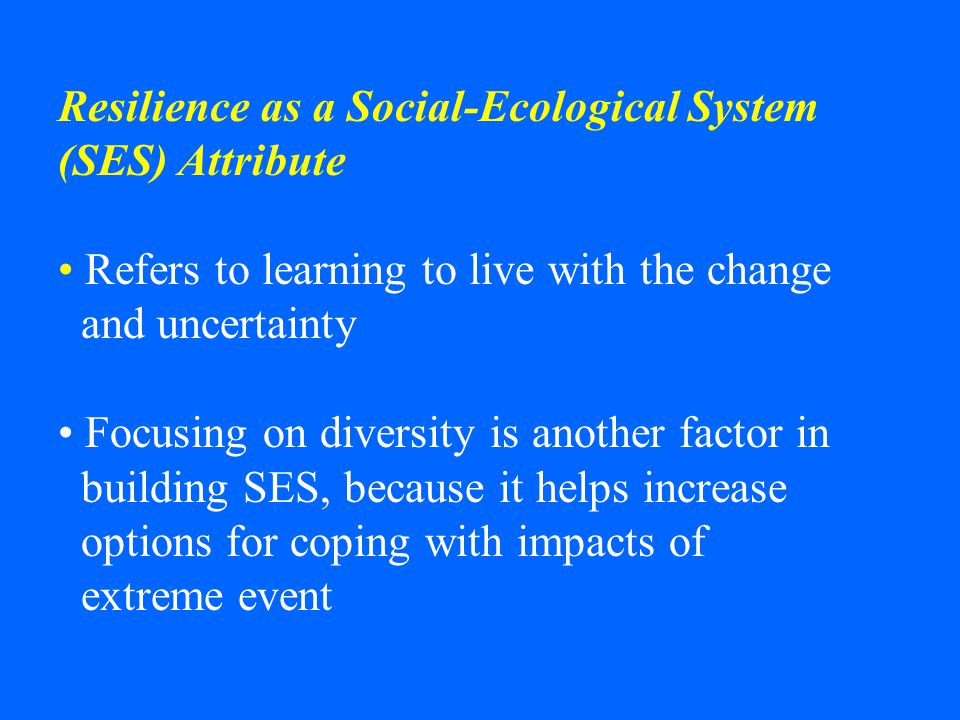 Resilience as a Social-Ecological System