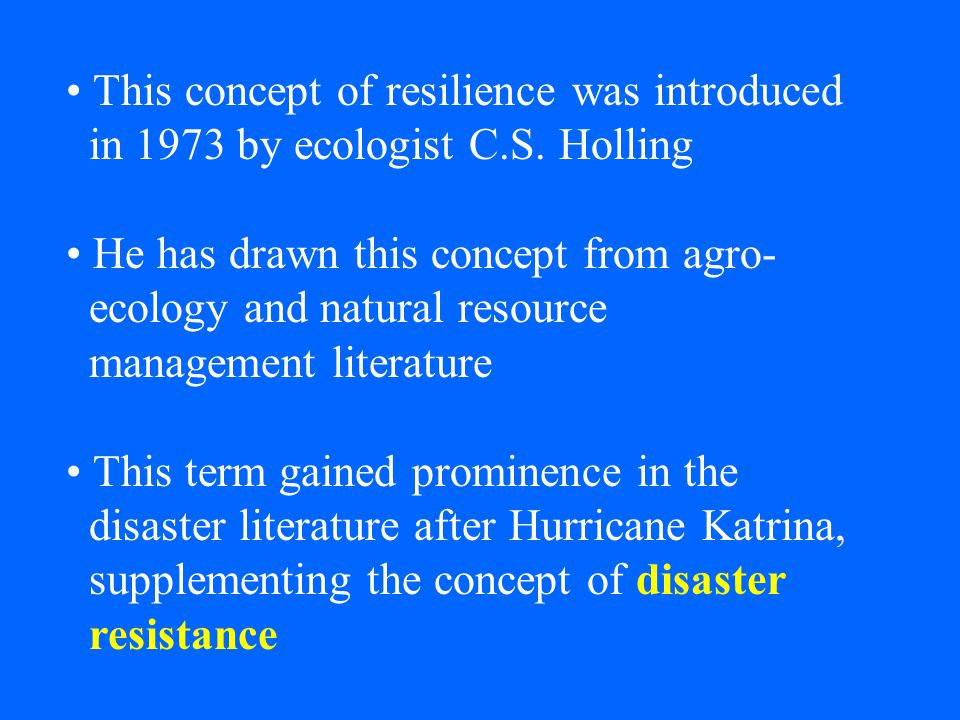 This concept of resilience was introduced