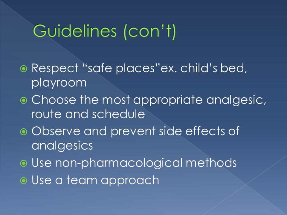 Guidelines (con't) Respect safe places ex. child's bed, playroom