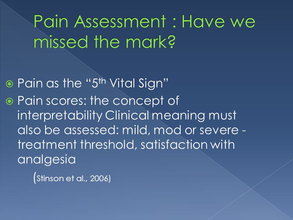 Pain Assessment : Have we missed the mark