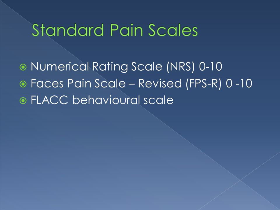 Standard Pain Scales Numerical Rating Scale (NRS) 0-10