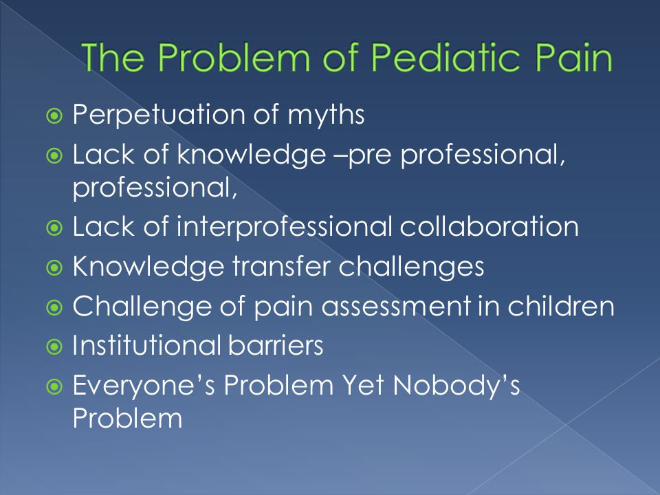 The Problem of Pediatic Pain