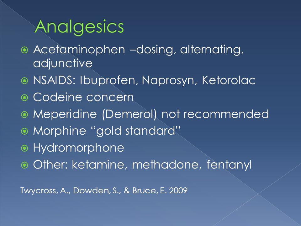 Analgesics Acetaminophen –dosing, alternating, adjunctive