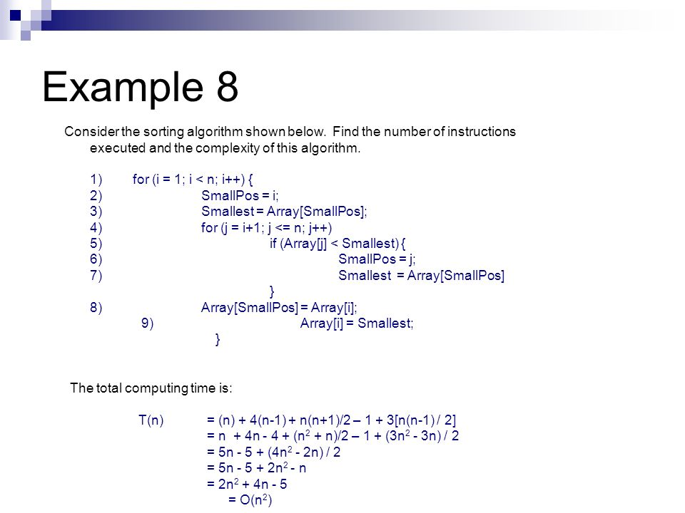 Example 8Consider the sorting algorithm shown below. Find the number of instructions executed and the complexity of this algorithm.