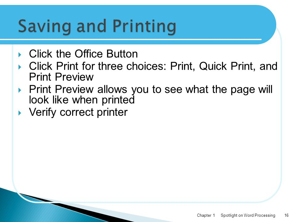 Saving and Printing Click the Office Button