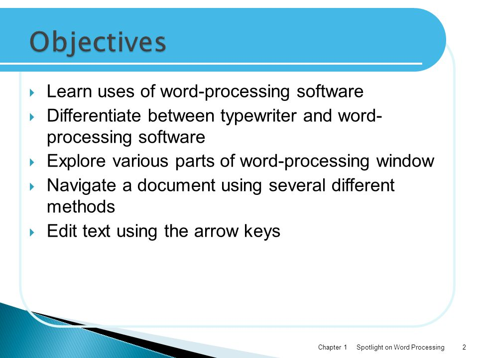 Objectives Learn uses of word-processing software