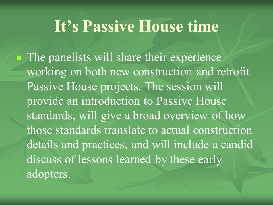 It's Passive House time