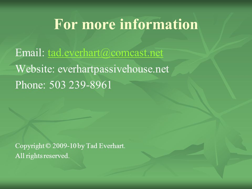 For more information Email: tad.everhart@comcast.net