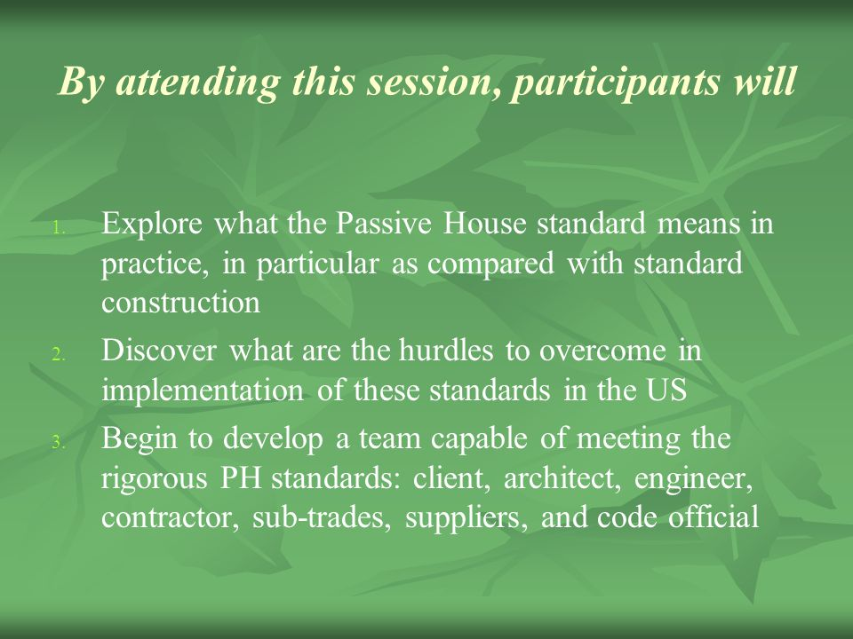By attending this session, participants will
