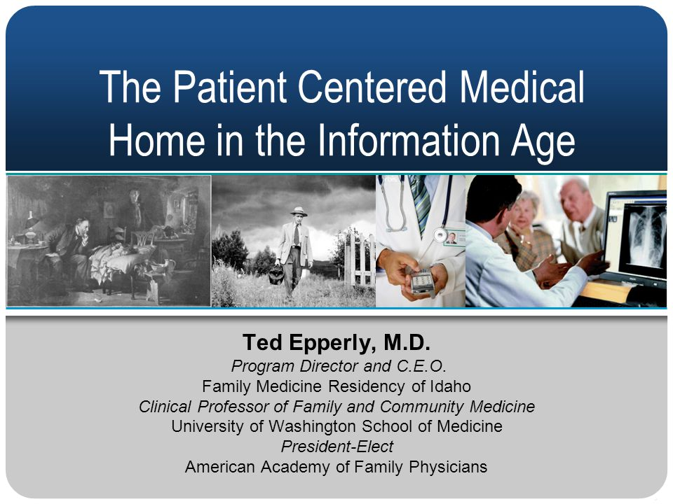 The Patient Centered Medical Home in the Information Age