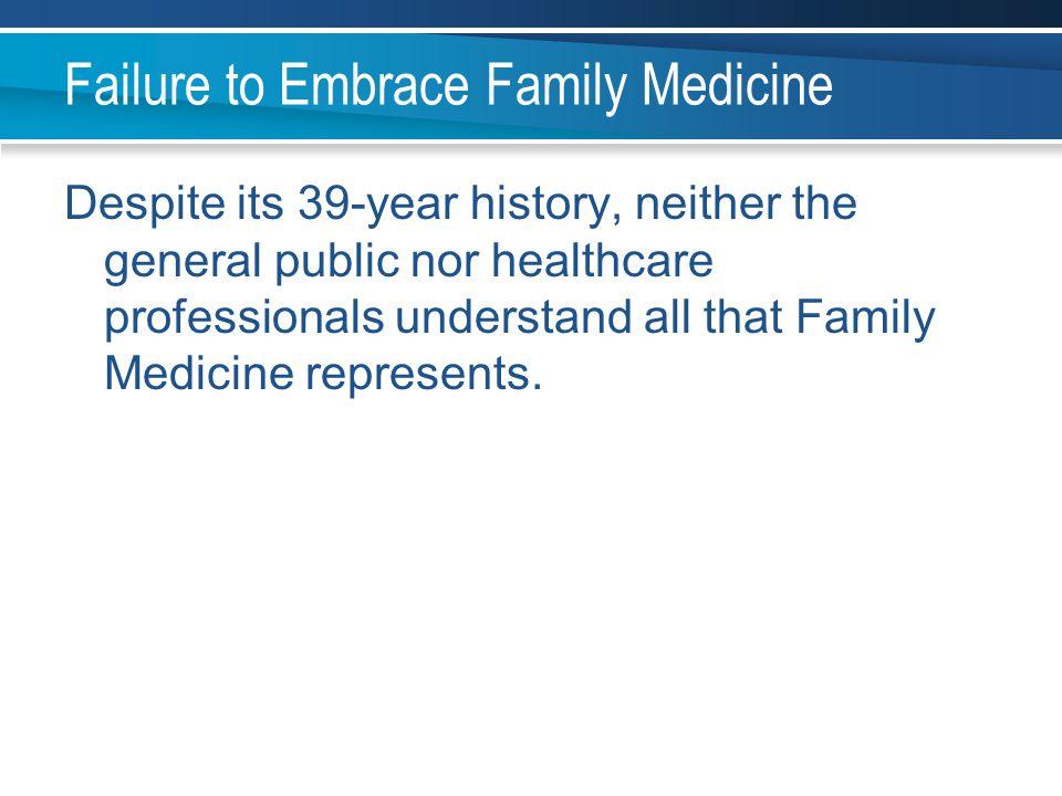 Failure to Embrace Family Medicine