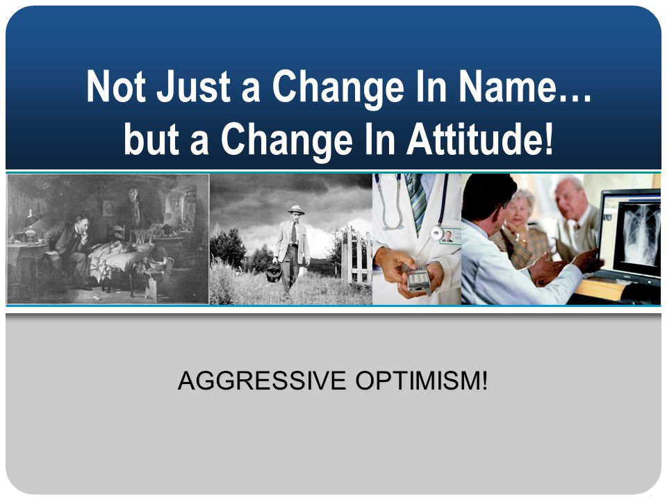 Not Just a Change In Name… but a Change In Attitude!