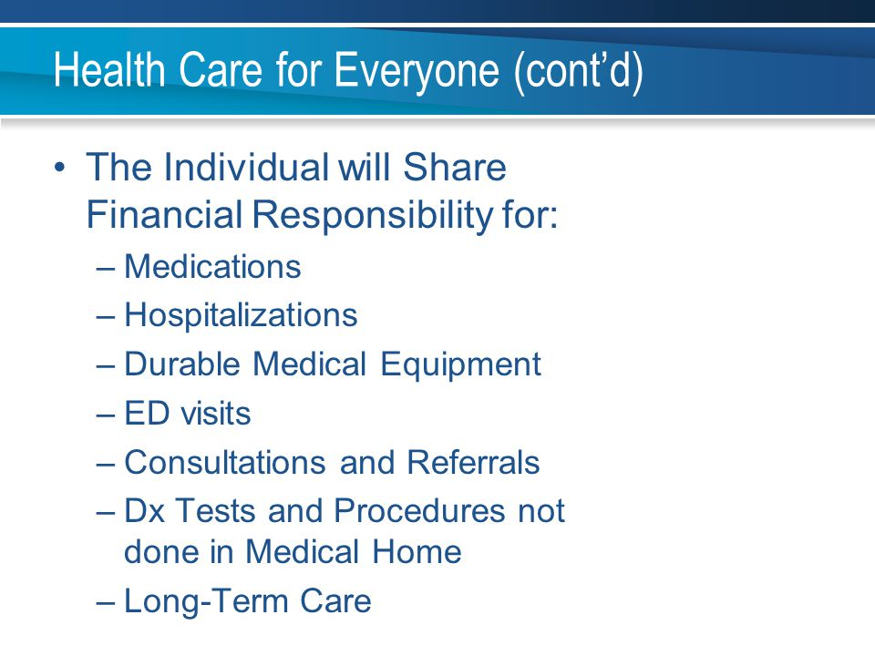Health Care for Everyone (cont'd)