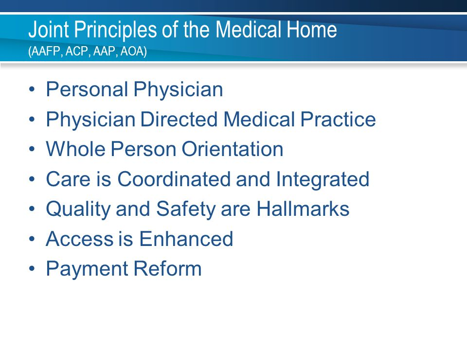 Joint Principles of the Medical Home (AAFP, ACP, AAP, AOA)