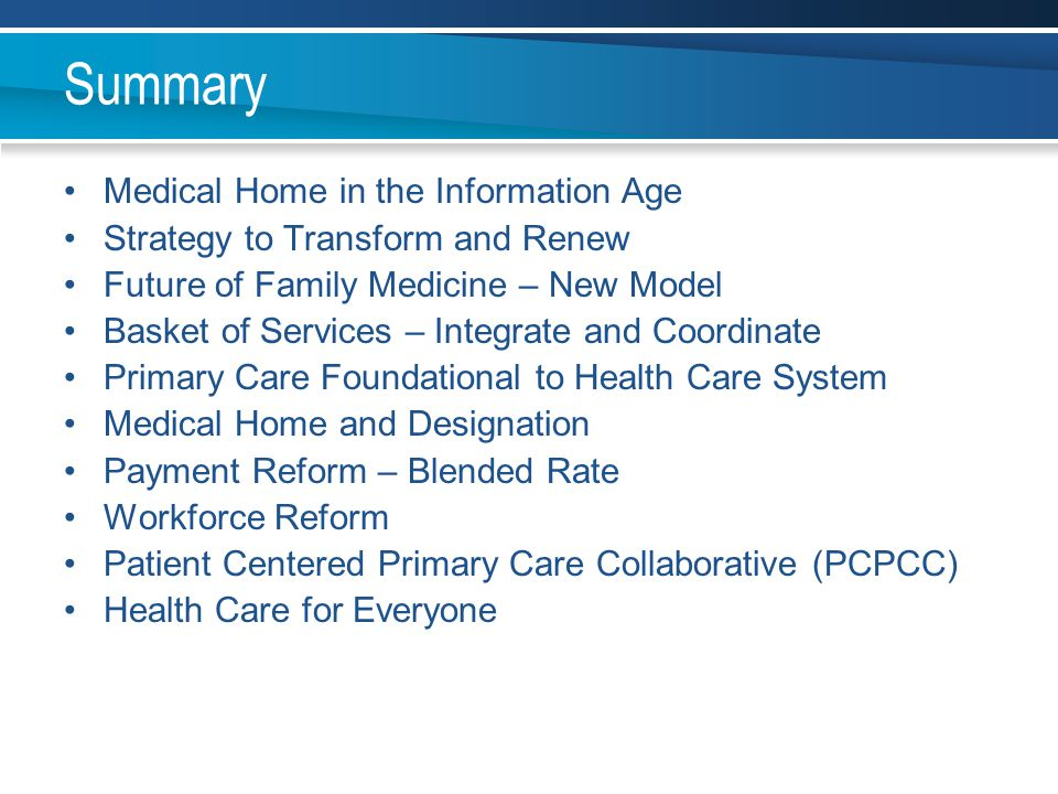 Summary Medical Home in the Information Age