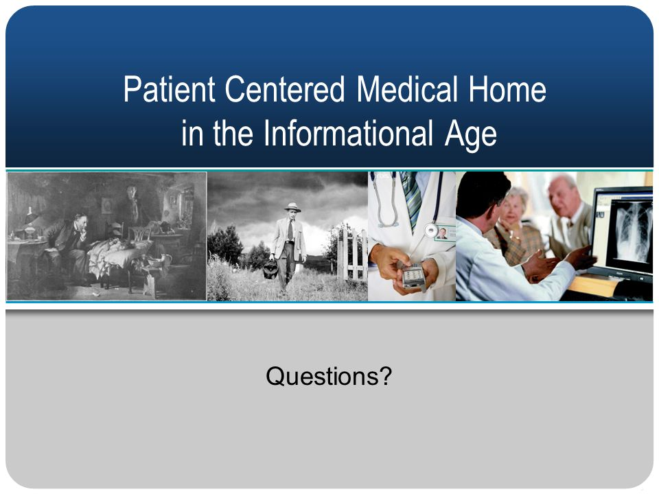 Patient Centered Medical Home in the Informational Age