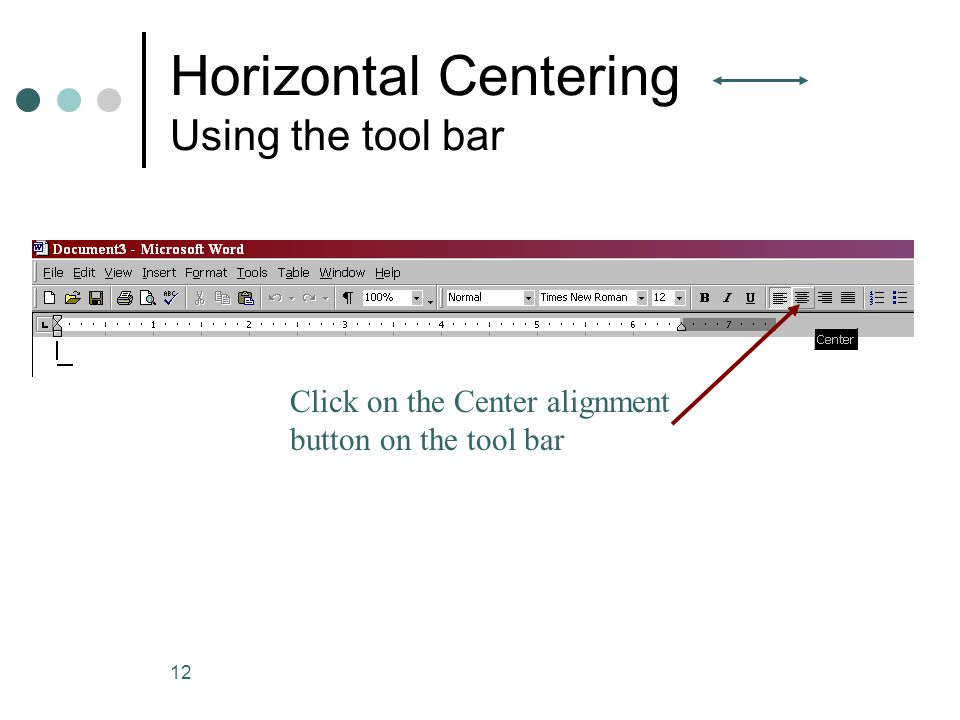 Horizontal Centering Using the tool bar