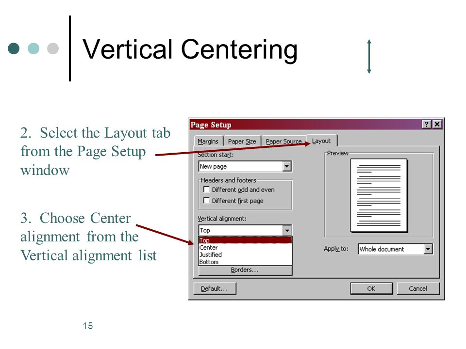 Vertical Centering 2. Select the Layout tab from the Page Setup window