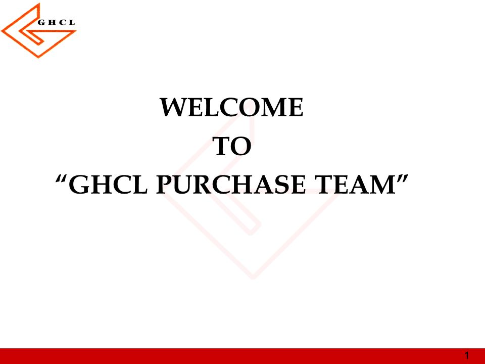 WELCOME TO GHCL PURCHASE TEAM