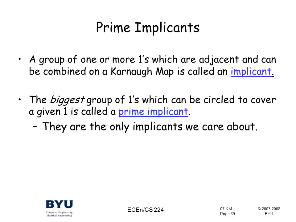 Prime Implicants They are the only implicants we care about.