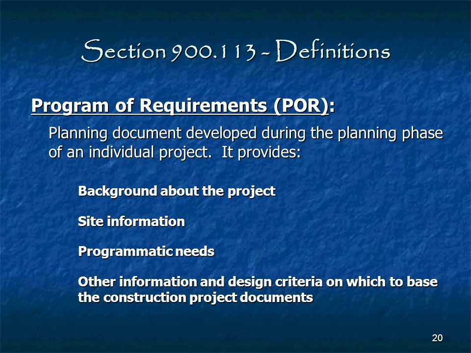 Section 900.113 - Definitions Program of Requirements (POR):