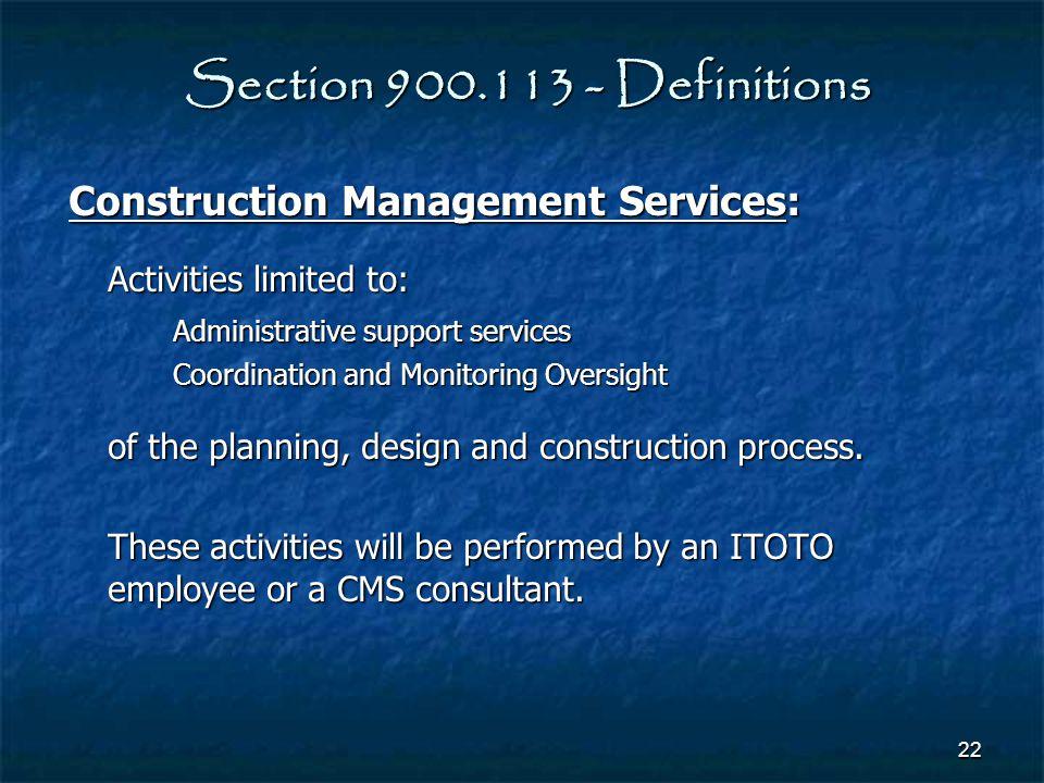 Section 900.113 - Definitions Construction Management Services: