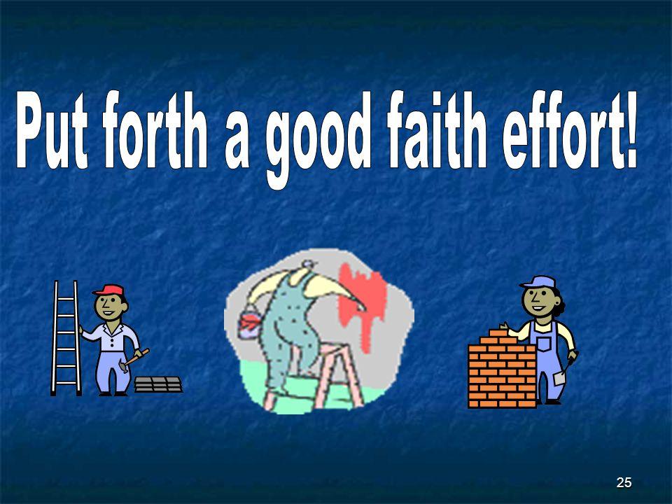 Put forth a good faith effort!