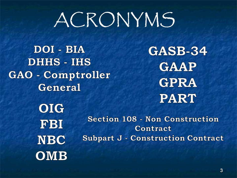 ACRONYMS GASB-34 GAAP GPRA PART OIG FBI NBC OMB DOI - BIA DHHS - IHS