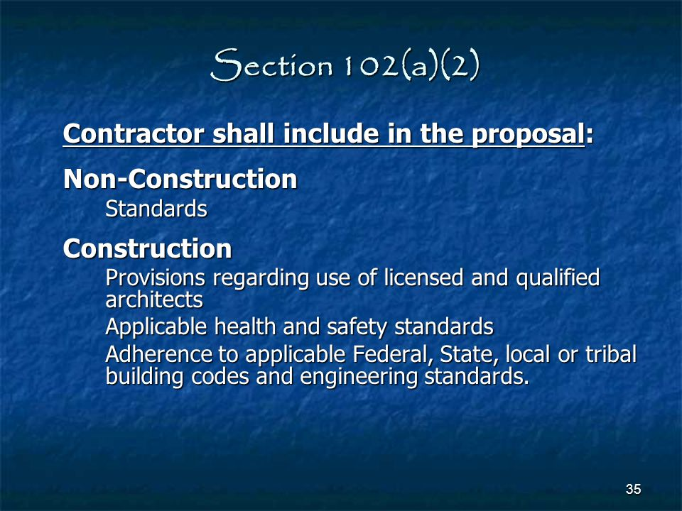 Section 102(a)(2) Contractor shall include in the proposal: