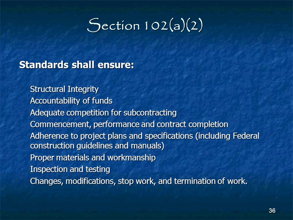 Section 102(a)(2) Standards shall ensure: Structural Integrity