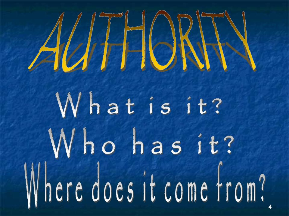 AUTHORITY What is it Who has it Where does it come from