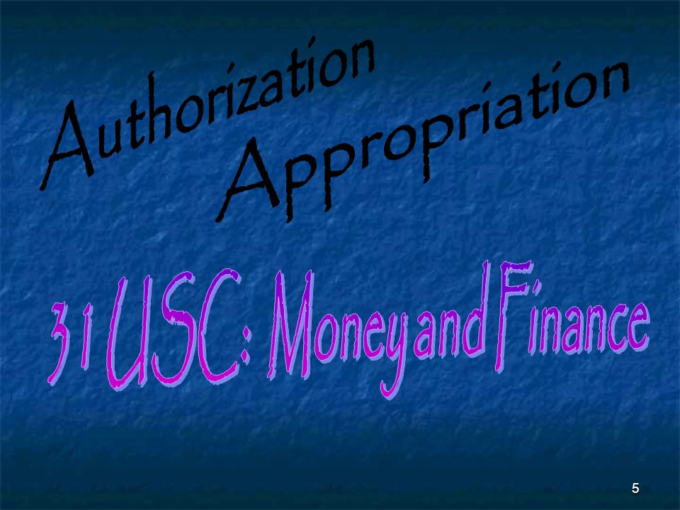 Authorization Appropriation 31 USC: Money and Finance