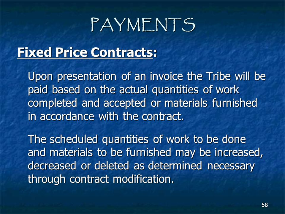 PAYMENTS Fixed Price Contracts: