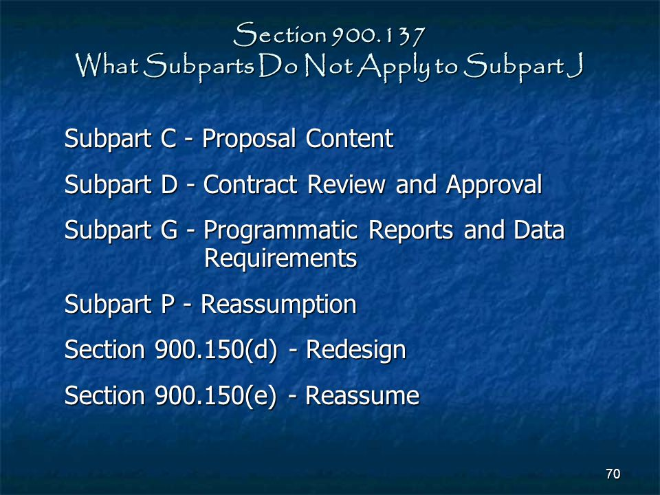 Section 900.137 What Subparts Do Not Apply to Subpart J
