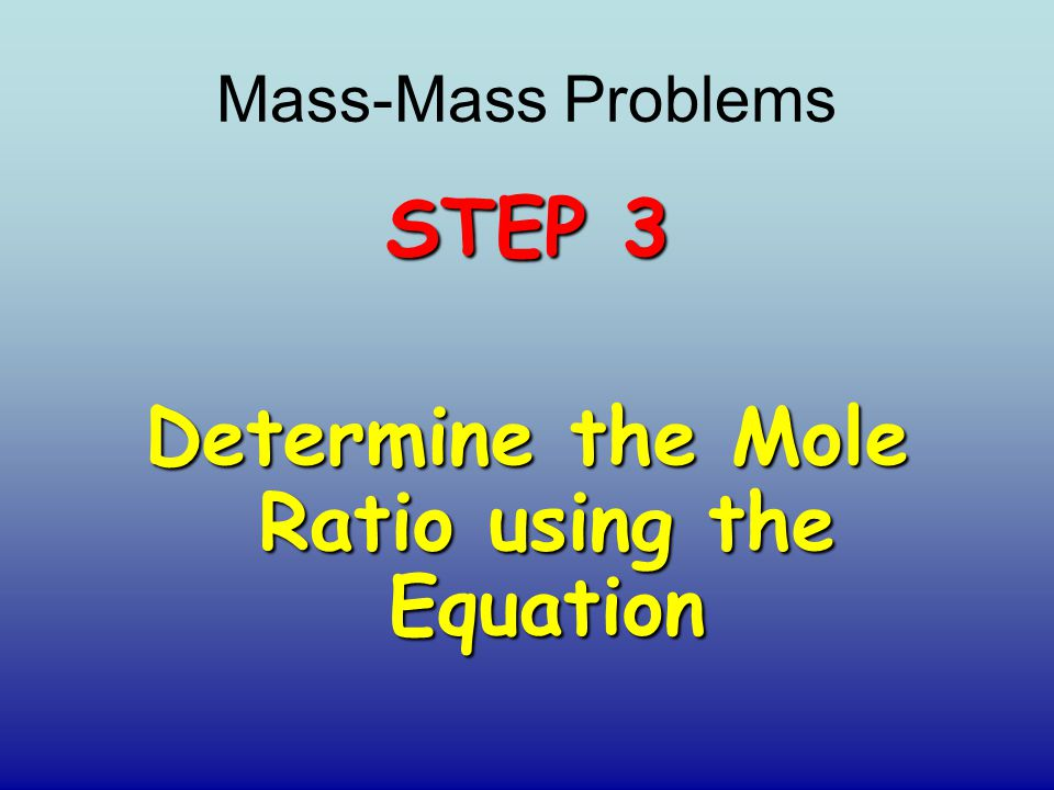 Determine the Mole Ratio using the Equation